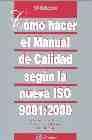 Cómo hacer el manual de calidad según la nueva ISO 9001:2000