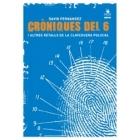 Cròniques del 6 i altres retalls de la claveguera policial. Del Cinema Princesa a l'absolució dels Tres de Gràcia (1996-2006)