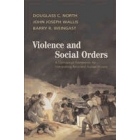 Violence and Social Orders. A Conceptual Framework for Interpreting Recorded Human History