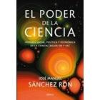 El poder de la ciencia. Historia social, política y económica de la ciencia. Siglos XIX-XX