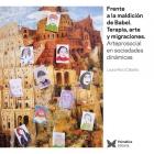 Frente a la maldición de Babel. Terapia, arte y migraciones