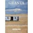 Granta: 128: American Wild