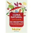 Cuina natural. 101 receptes fàcils i econòmiques per a una dieta equilibrada