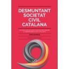 Desmuntant Societat Civil Catalana. Qui són, què oculten i què fan per impedir la independència