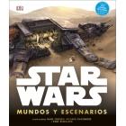 Star Wars. Mundos y escenarios