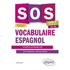 SOS vocabulaire espagnol 5e-4e-3e Cycle 4 A1-A2 : Les mots et les phrases clés - Fiches thématiques, exercices corrigés
