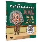 Els Supertafaners XXL. Bojos per la ciència!