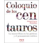Coloquio de los centauros: lo maravilloso en las poéticas y el pensamiento estético