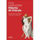 Historia de Drácula: un ensayo sobre la obra maestra de Bram Stoker, el conde Drácula y los orígenes del vampirismo