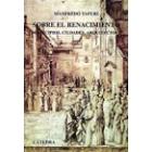 Sobre el Renacimiento. Principios, ciudades, arquitectos