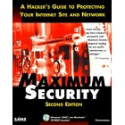 Maximum security.: a hacker's guide to protecting your Internet site a