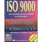 Calidad total y normalización. ISO 9000. Las normas para la calidad en la práctica.