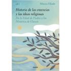 Historia de las creencias y las ideas religiosas. Vol. I. De la Edad de Piedra a los Misterios de Eleusis
