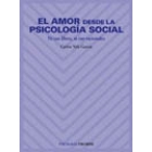 El amor desde la psicología social. Ni tan libres ni tan racionales