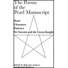 The poems of the Pearl Manuscript: Pearl/Cleanness/Patience/Sir Gawain and the Green Knight