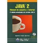 Java 2 . Manual de usuario y tutorial