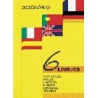 Dicionário de 6 línguas. Português / Inglês / Francês / Alemão / Espanhol / Italiano