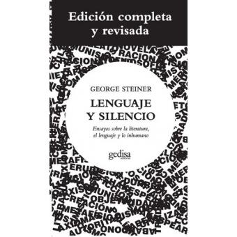 Lenguaje y silencio (Ensayos sobre la literatura, el lenguaje y lo inhumano)