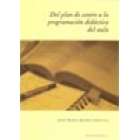 Del plan de centro a la programación didáctica del aula (Procesos y documentos aplicados a ciclos formativos)