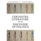 Cervantes, literature, and the discourse of politics