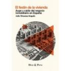 El festín de la vivienda. Auge y caída del negocio inmobiliario en España