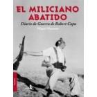 El miliciano abatido. Diario de guerra de Robert Capa