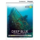 Deep Blue: Discovering the Sea. Intermediate Book with Online Access. Level B1+