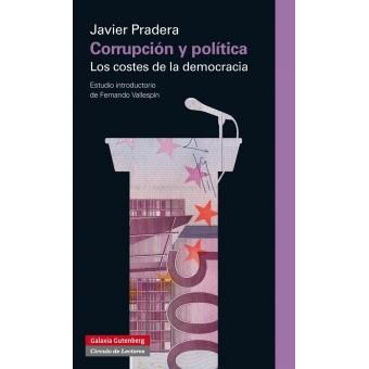 Corrupción y política. Los costes de la democracia