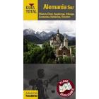 Alemania Sur. Guía Total -Múnich-Érfurt-Augsburgo-Friburgo-Constanza-Ratisbona-Francfort-