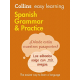 Collins Easy Learning: Spanish Grammar and Practice