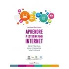 Aprendre a estudiar amb internet. Com fer d'internet una eina per a l'aprenentatge, l'estudi i la formació