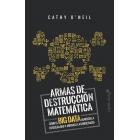 Armas de destrucción matemática. Cómo el Big Data aumenta la desigualdad y amenaza la democracia