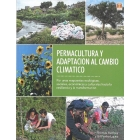 Permacultura y adaptación al cambio climático. Por unas respuestas ecológicas, sociales, económicas y culturales hacia la resiliencia y la transformación
