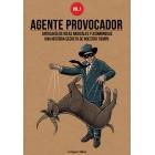 Agente Provocador. Antología de ideas radicales y asombrosas una historia secreta de nuestro tiempo (vol. 1)