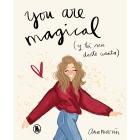 You are magical. Y tú sin darte cuenta