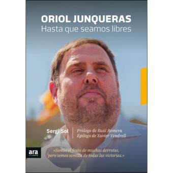 Oriol Junqueras. Hasta que seamos libres
