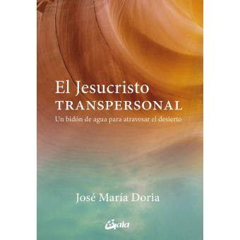 El Jesucristo transpersonal. Un bidón de agua para atravesar el desierto
