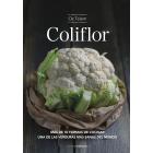 Coliflor. Más de 71 formas de cocinar una de las verduras más sanas del mundo