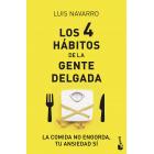 Los 4 hábitos de la gente delgada. La comida no engorda, tu ansiedad sí