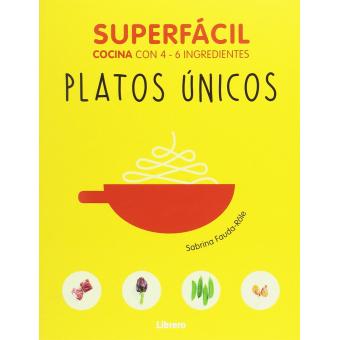 Platos únicos. Súperfacil (cocina 3-9 ingredientes)