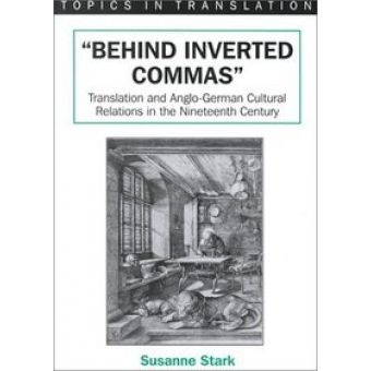 'Behind inverted commas .Translation and anglo-german cultural relations in the nineteenth century