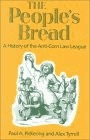 The people's bread (A history of the Anti-corn Law League)