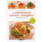 La alimentación natural energética (nueva edición ampliada y revisada de 'La nueva cocina energética')