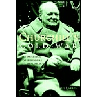 Churchill's Cold War. The politics of personal diplomacy