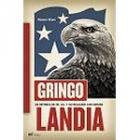 Gringolandia. Un retrato de Estados Unidos y su relación con España