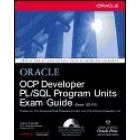 Oracle. OCP Developer PL/ SQL Program Units Exam Guide