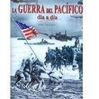 La guerra del Pacífico día a día. 1941-1945