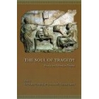 The soul of tragedy: essays on athenian drama