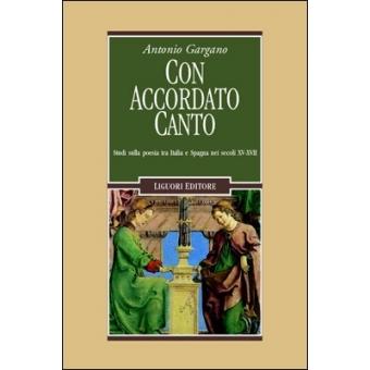 Con accordato canto: studi sulla poesia tra Italia e Spagna nei secoli XV-XVII