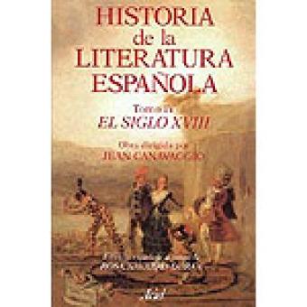Historia de la literatura española, Tomo IV: El siglo XVIII.